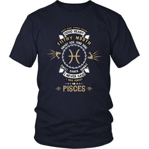 I Never Said. I Was Perfect. I Am A Pisces T-Shirts