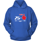 I Am 25 + Hoodies, Sweatshirt, Long Sleeve