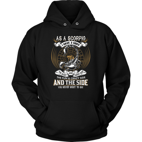 As A Scorpio I Have 3 Sides And The Side. You Never Want To See  Hoodies, Sweatshirt, Long Sleeve