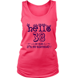 Hello 38 Oh Yeah. It's My Birthday! 2 T-Shirts