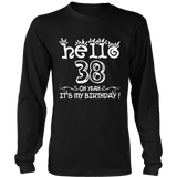 Hello 38 Oh Yeah. It's My Birthday! 3 Hoodies, Sweatshirt, Long Sleeve