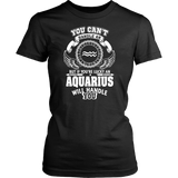 You can't handle Aquarius T-Shirts