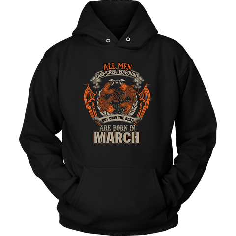 Pisces Sign All Men Are Created Equal. But Only The Best Are Born In March Hoodies, Sweatshirt, Long Sleeve