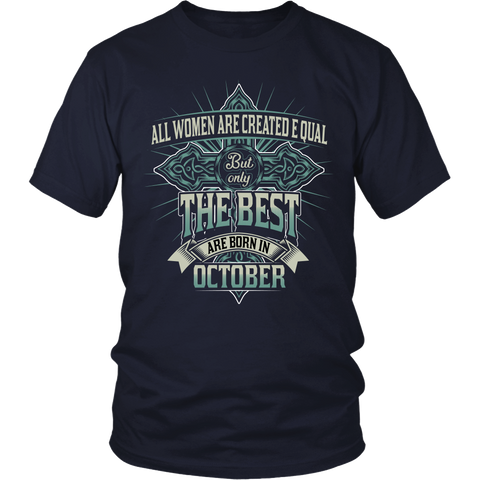 Libra/Scorpio All Women Are Created Equal. But Only The Best Are Born In October T-Shirts