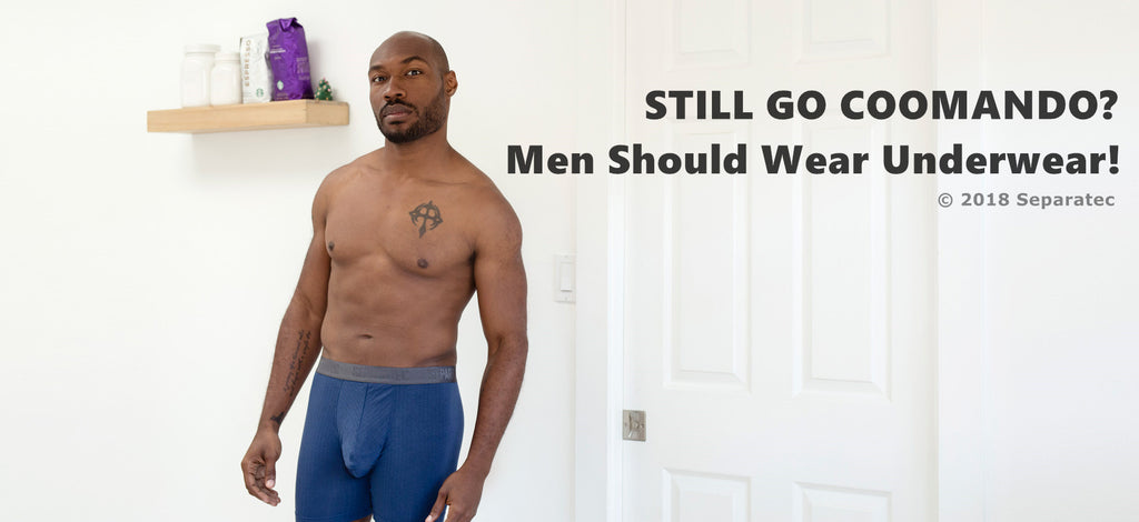 Go Commando? Men Should Wear Underwear!