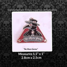 "Steampunk Style Plague Doctor Pin on red triangular background and script that says ""No More Germs"""