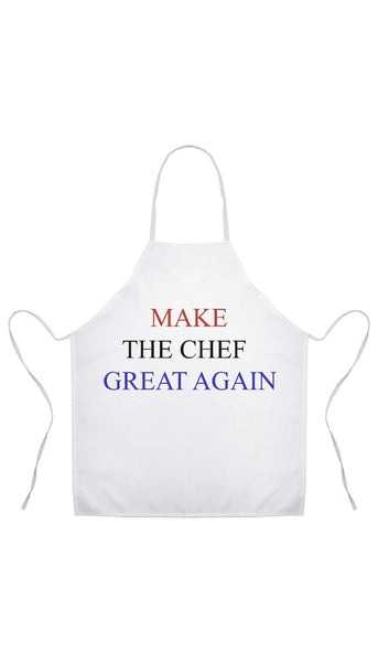 Make the Chef Great Again Apron | Sarcastic ME