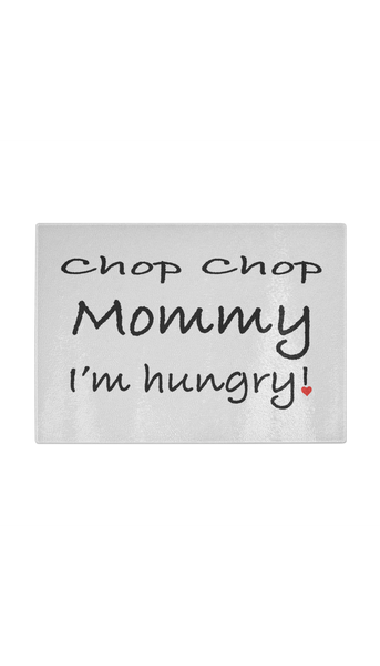 Chop Chop Mommy I'm Hungry | Sarcastic ME