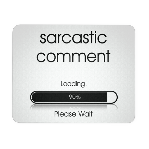 Sarcastic Comment Loading Please Wait White Mouse Pad | Sarcastic ME