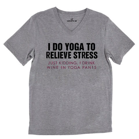 I Do Yoga To Relieve Stress Tri-Blend Gray Unisex V-Neck Tee | Sarcastic Me