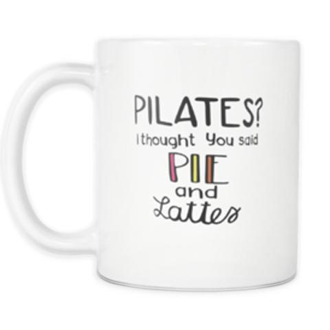 Pilates? I Thought You Said Pie And Lattes White Mug | Sarcastic ME