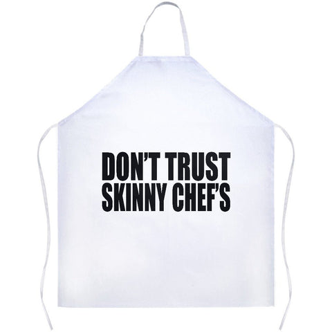Don't Trust Skinny Chefs White Apron | Sarcastic ME