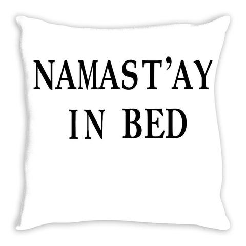 Namastay In Bed Throw Pillow | Sarcastic ME