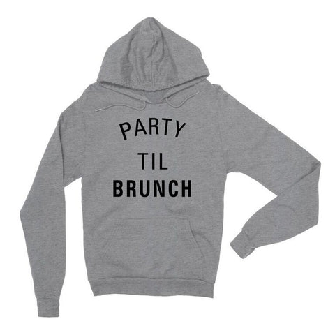 Party Til Brunch Gray Unisex Pullover Hoodie | Sarcastic ME