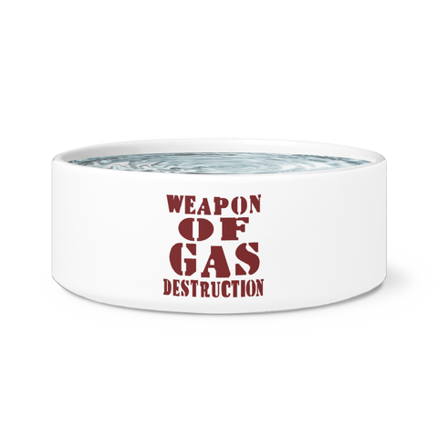 Weapon of Gas Destruction White Pet Bowl | Sarcastic ME