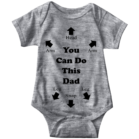 You Can Do This Dad Infant Onesie   Sarcastic ME