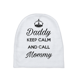 Daddy Keep Calm And Call Mommy Baby beanie