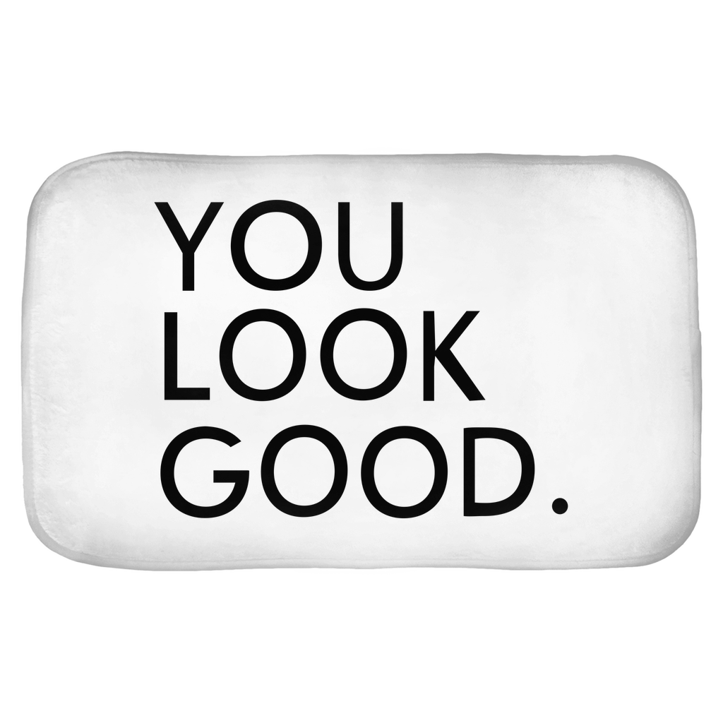 You Look Good. Bath Mats