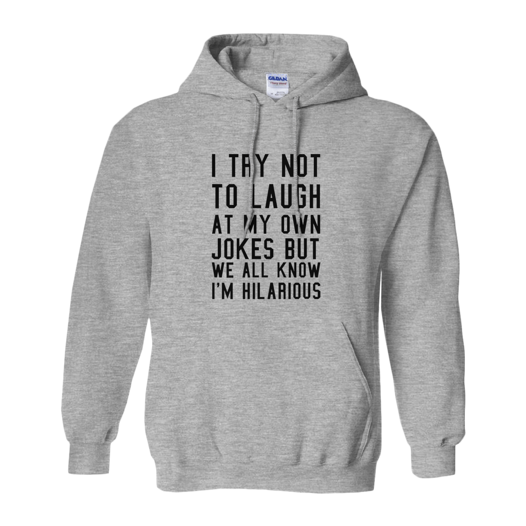 I Try Not To Laugh Hoodie