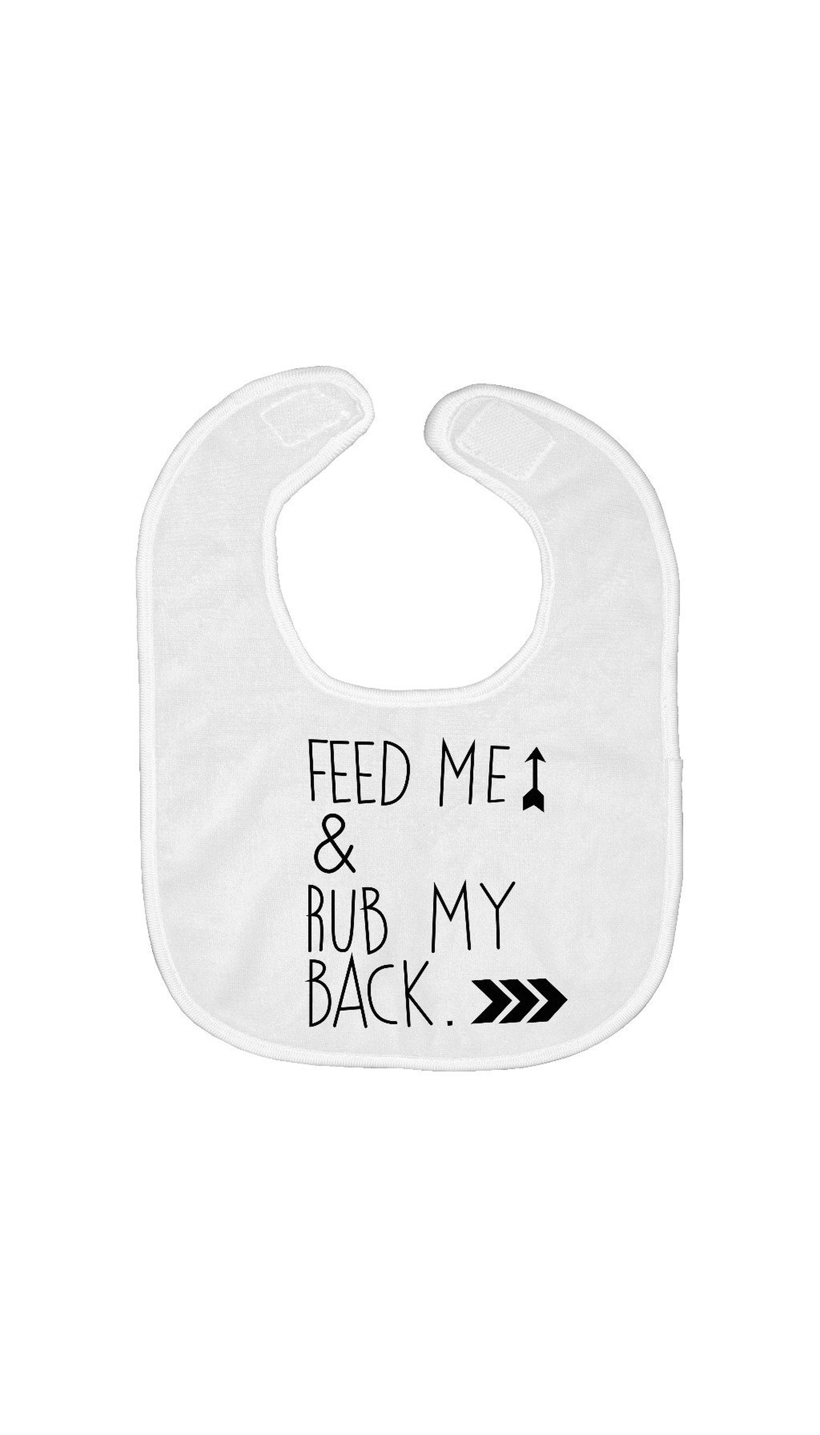 Feed Me & Rub My Back Bib | Sarcastic ME