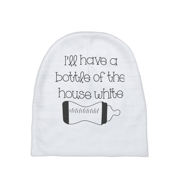 I'll Have A Bottle Of The House White Baby Beanie