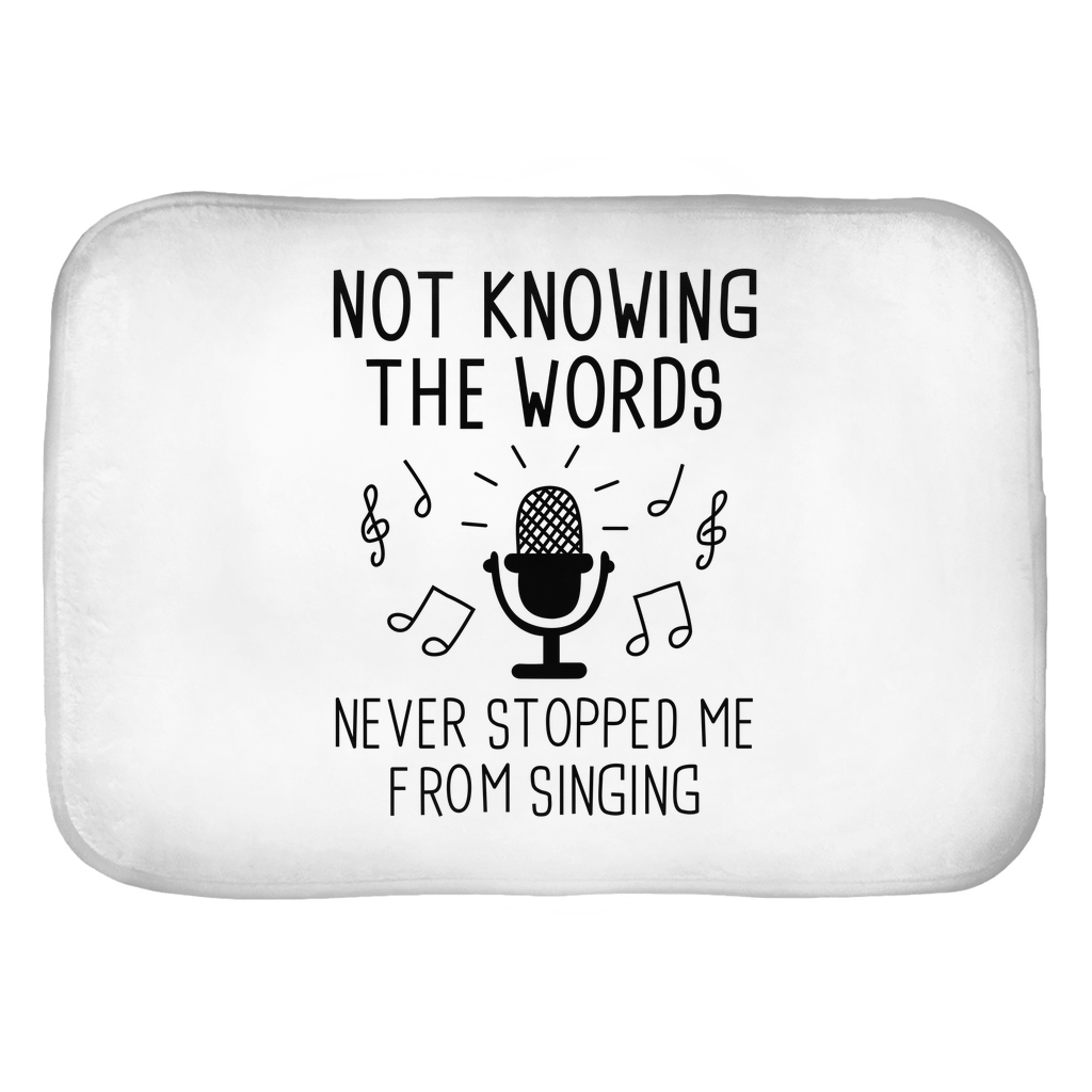 Not Knowing The Words Never Stopped Me From Singing Bath Mats
