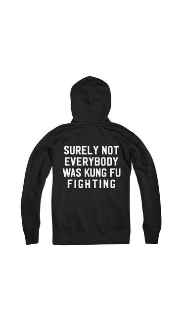 Surely Not Everybody Was Kung Fu Fighting Back Of Hoodie