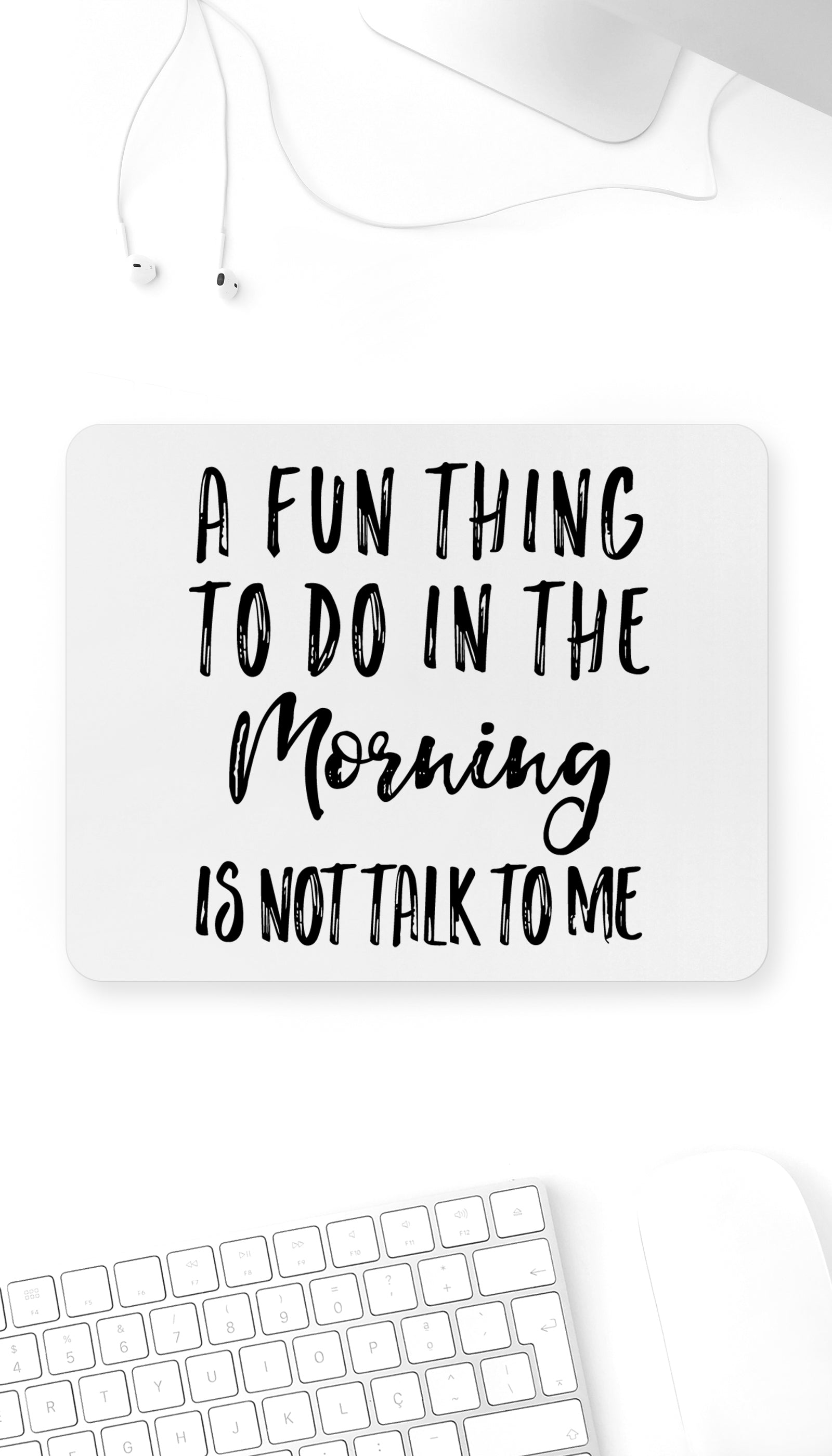 A Fun Thing To Do In The Morning Funny Office Mouse Pad