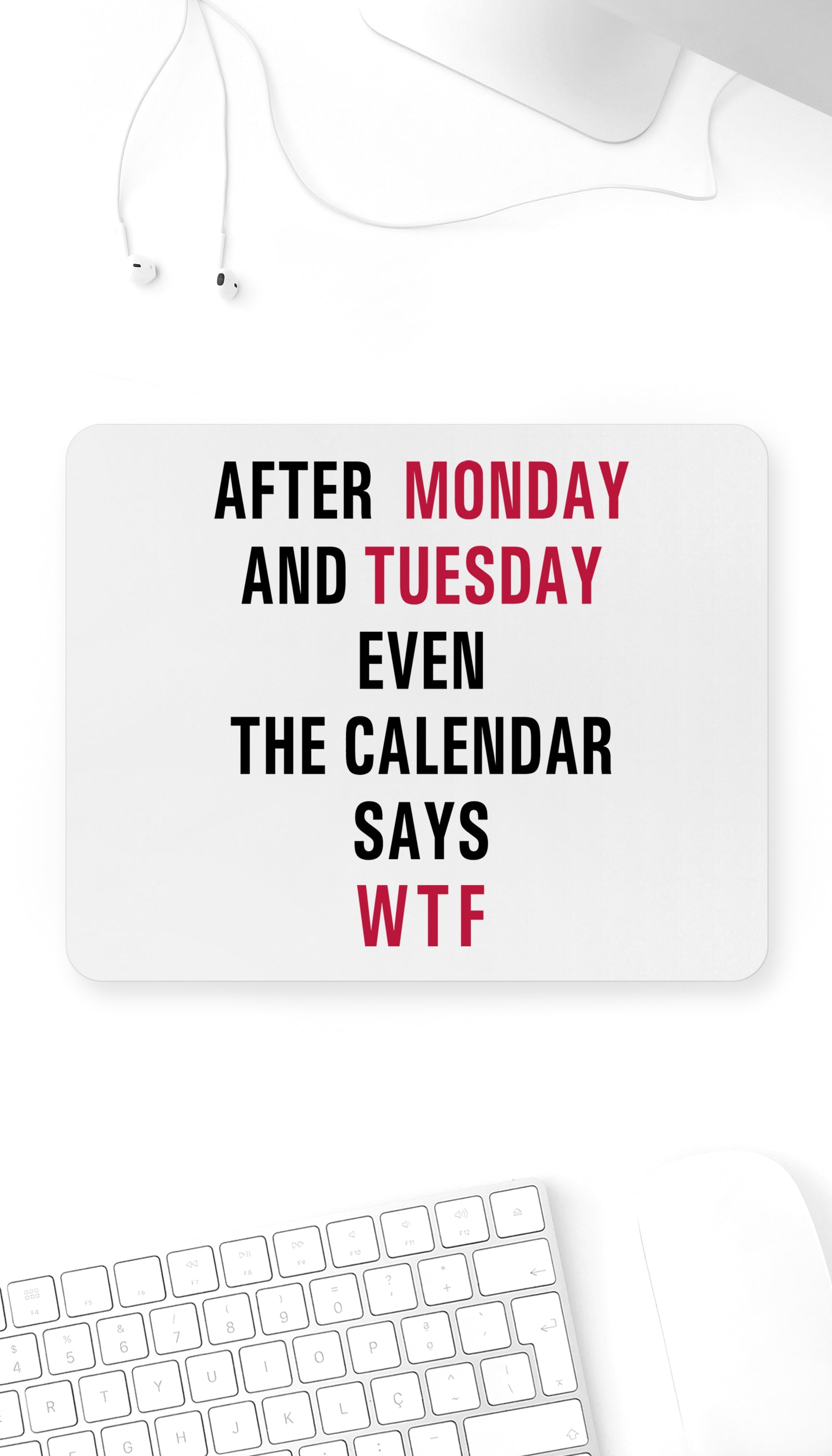 After Monday And Tuesday Funny Office Mouse Pad