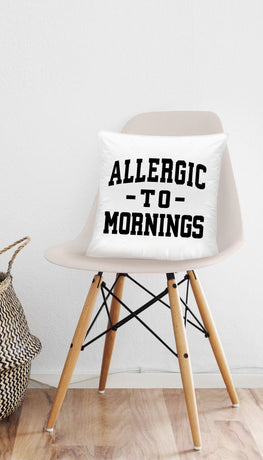 Allergic To Mornings Funny & Clever Home Throw Pillow Gift | Sarcastic ME