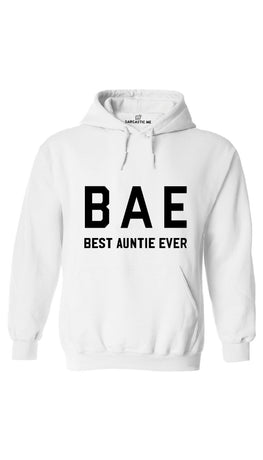 Bae Best Auntie Ever White Hoodie | Sarcastic ME