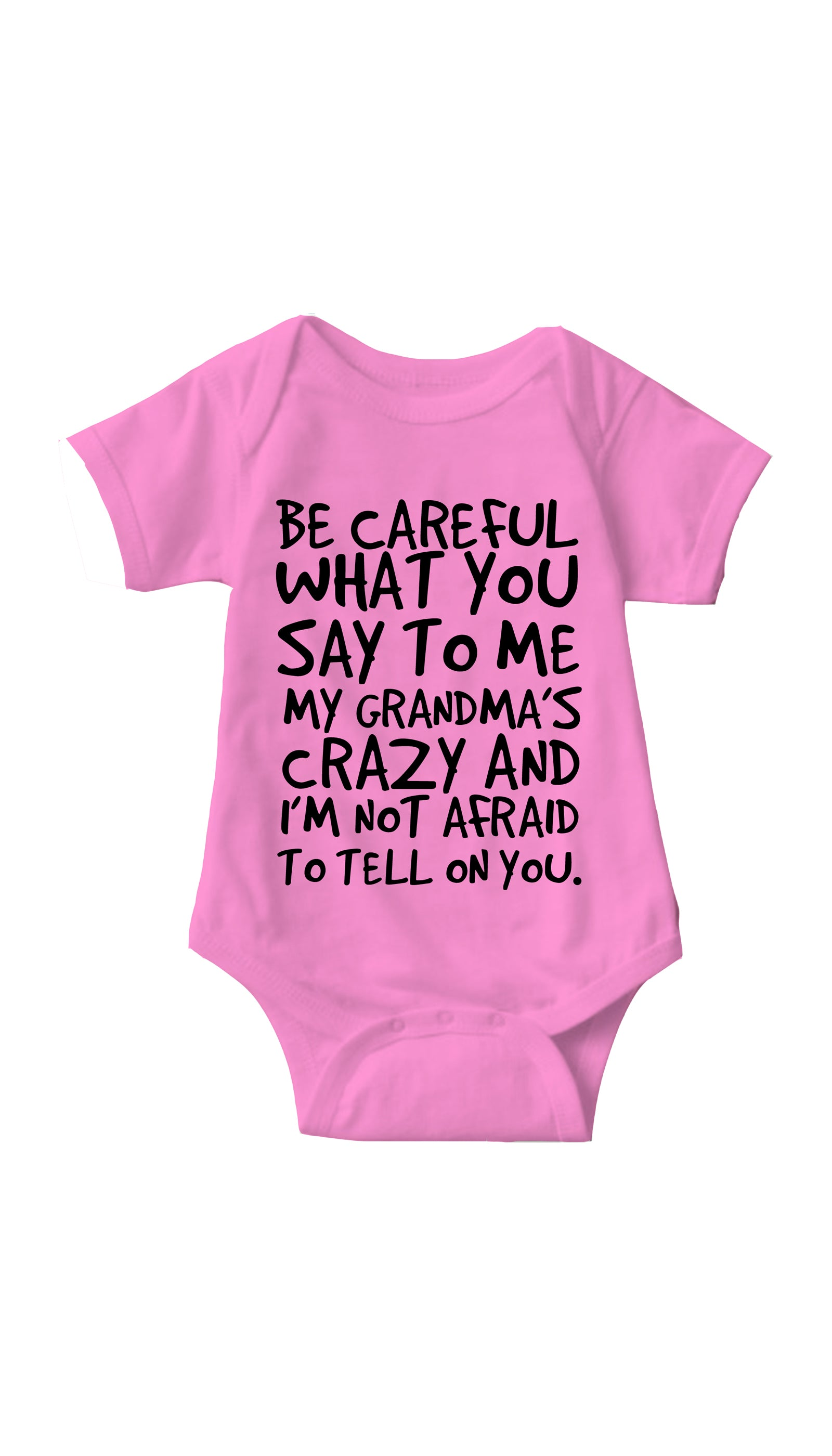 Be Careful What You Say To Me Pink Infant Onesie | Sarcastic ME
