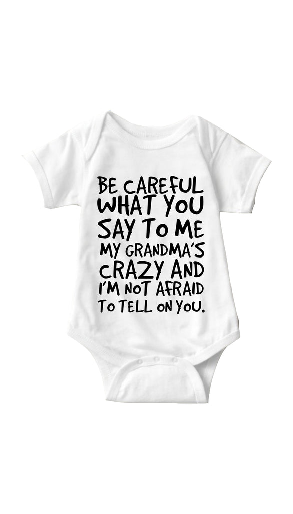 Be Careful What You Say To Me White Infant Onesie | Sarcastic ME