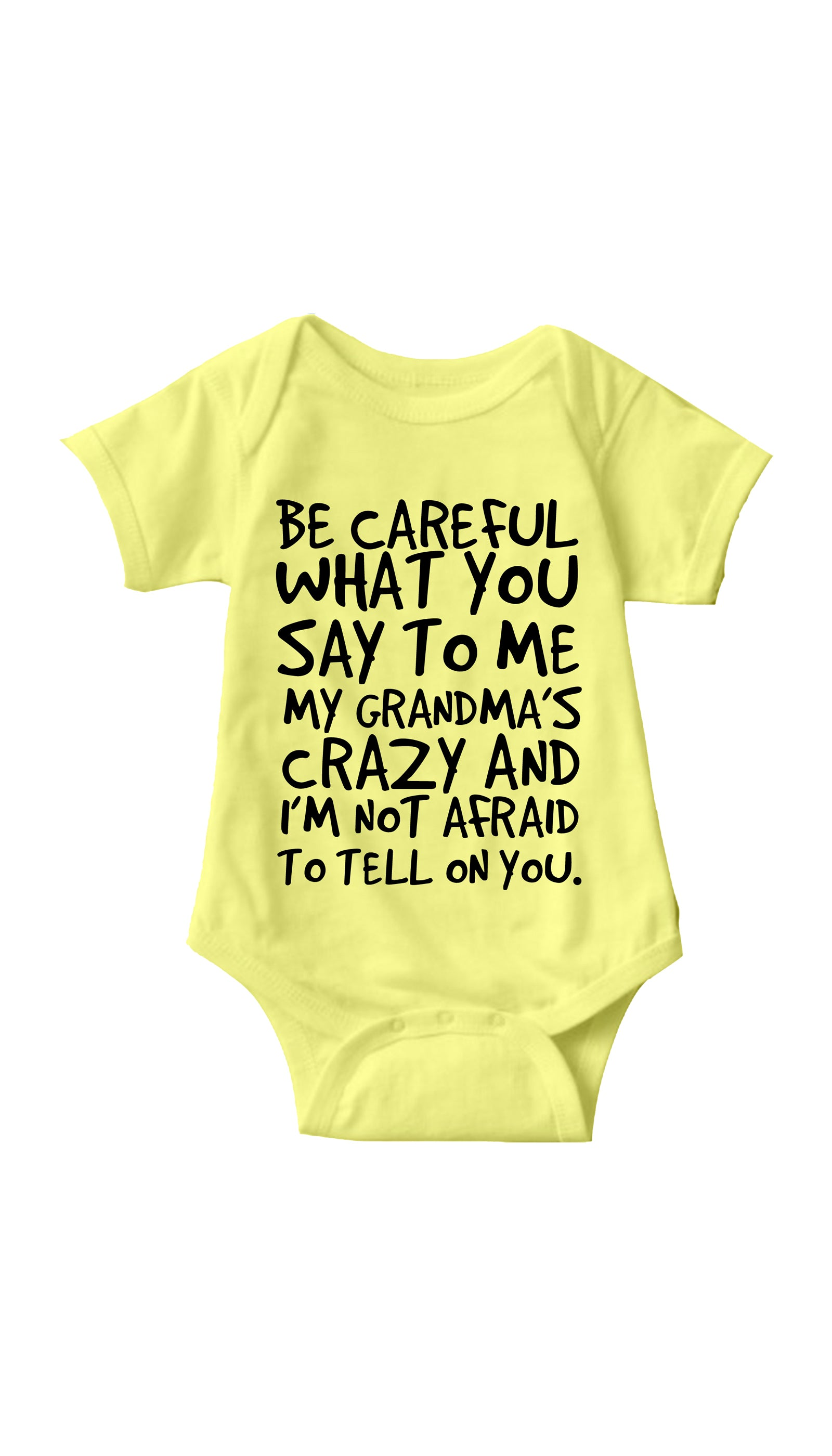 Be Careful What You Say To Me Yellow Infant Onesie | Sarcastic ME