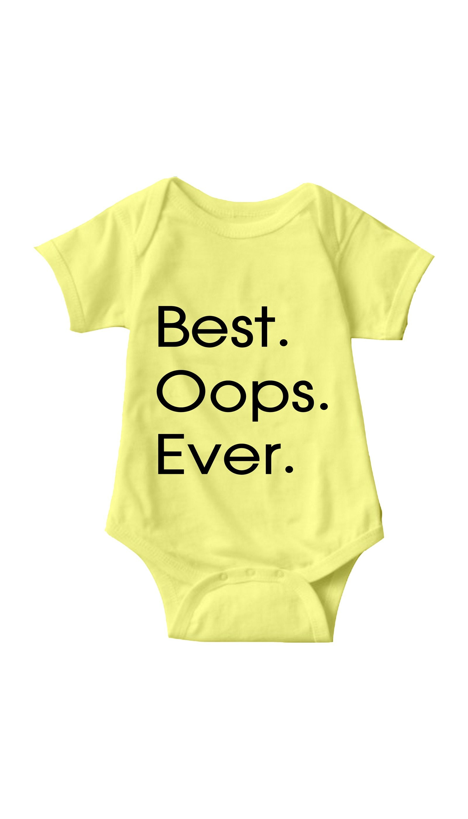 Best Oops Ever Yellow Infant Onesie | Sarcastic ME