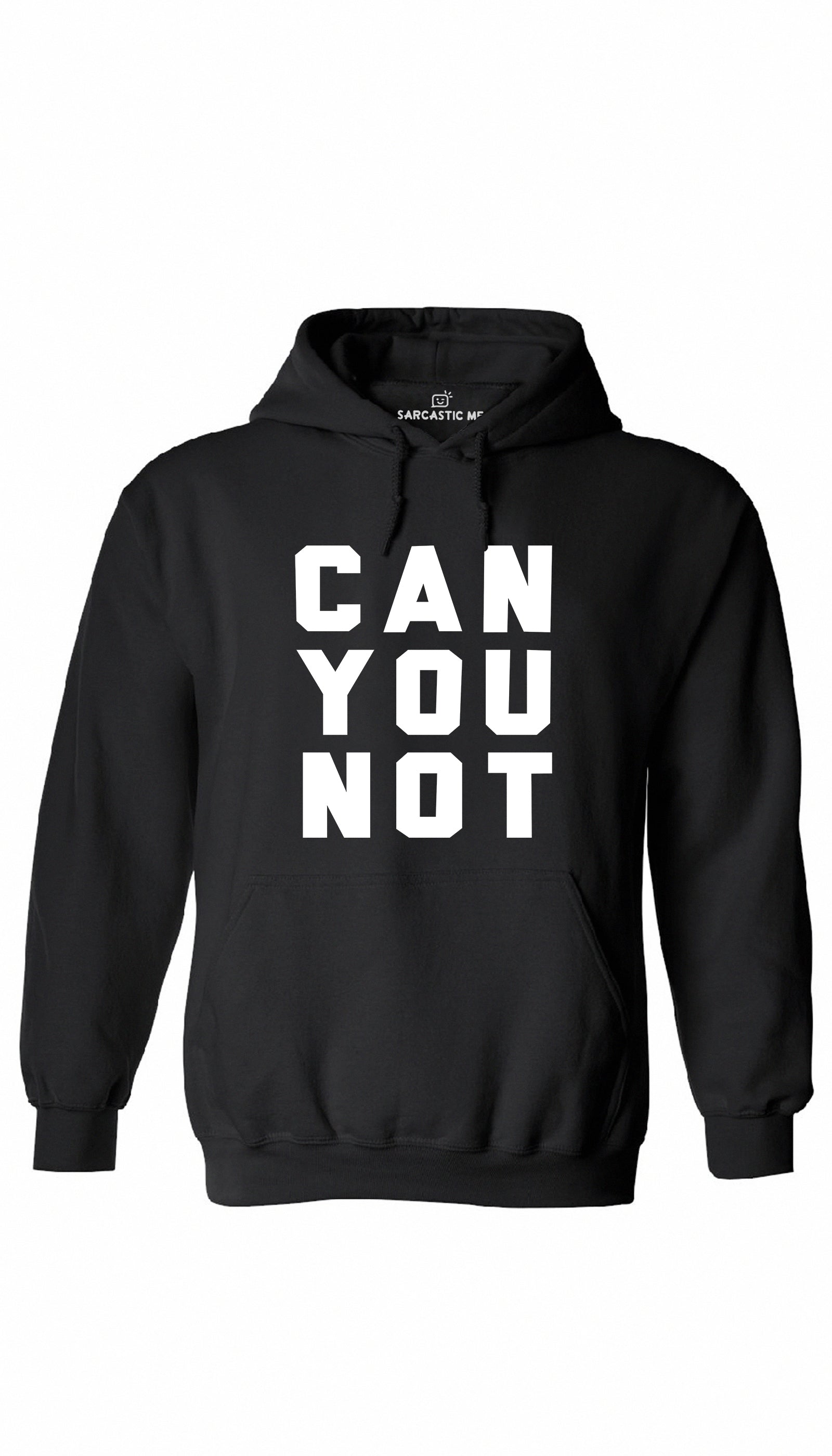 Can You Not Black Hoodie | Sarcastic ME
