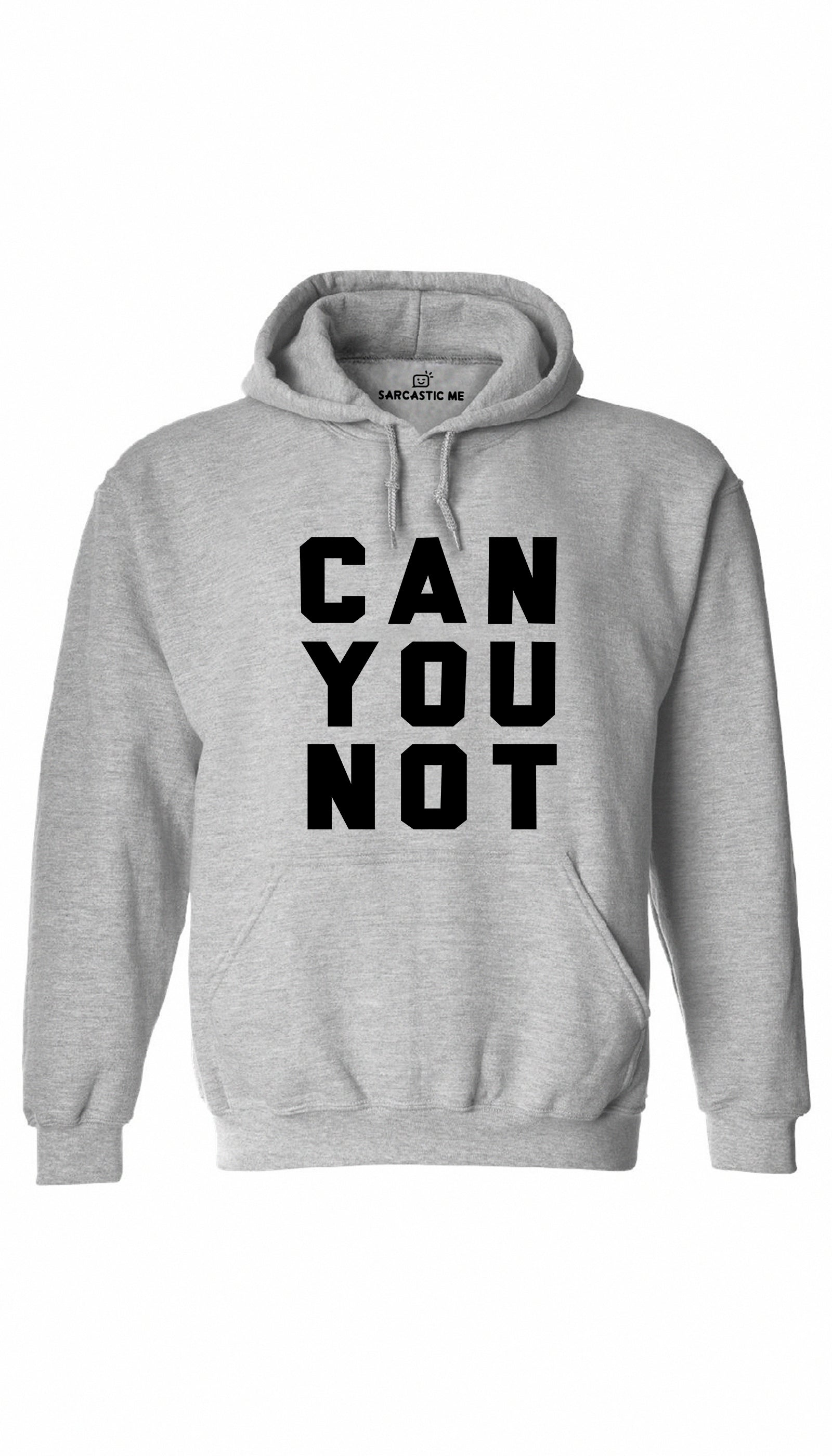Can You Not Gray Hoodie | Sarcastic ME