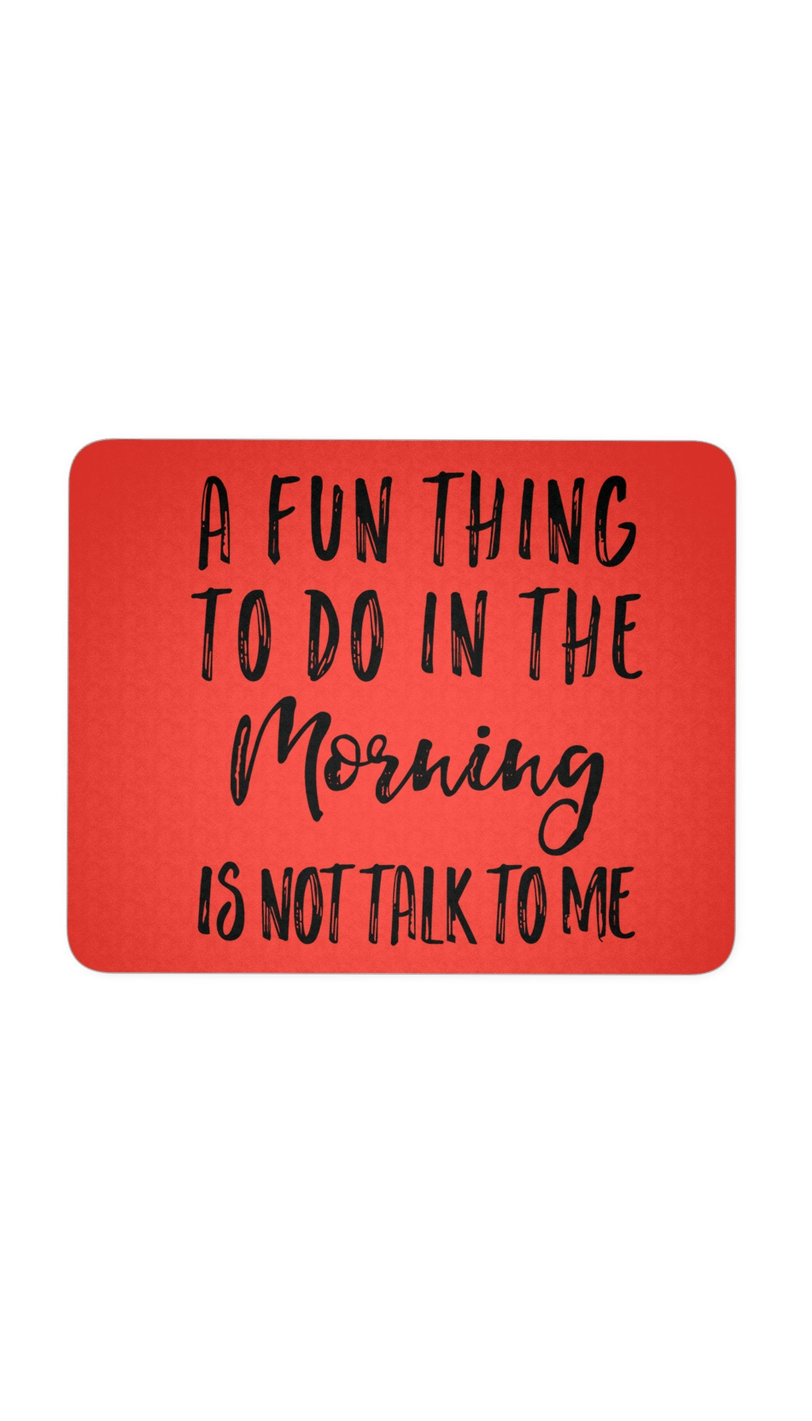 A Fun Thing To Do In The Morning Red Mouse Pad | Sarcastic ME
