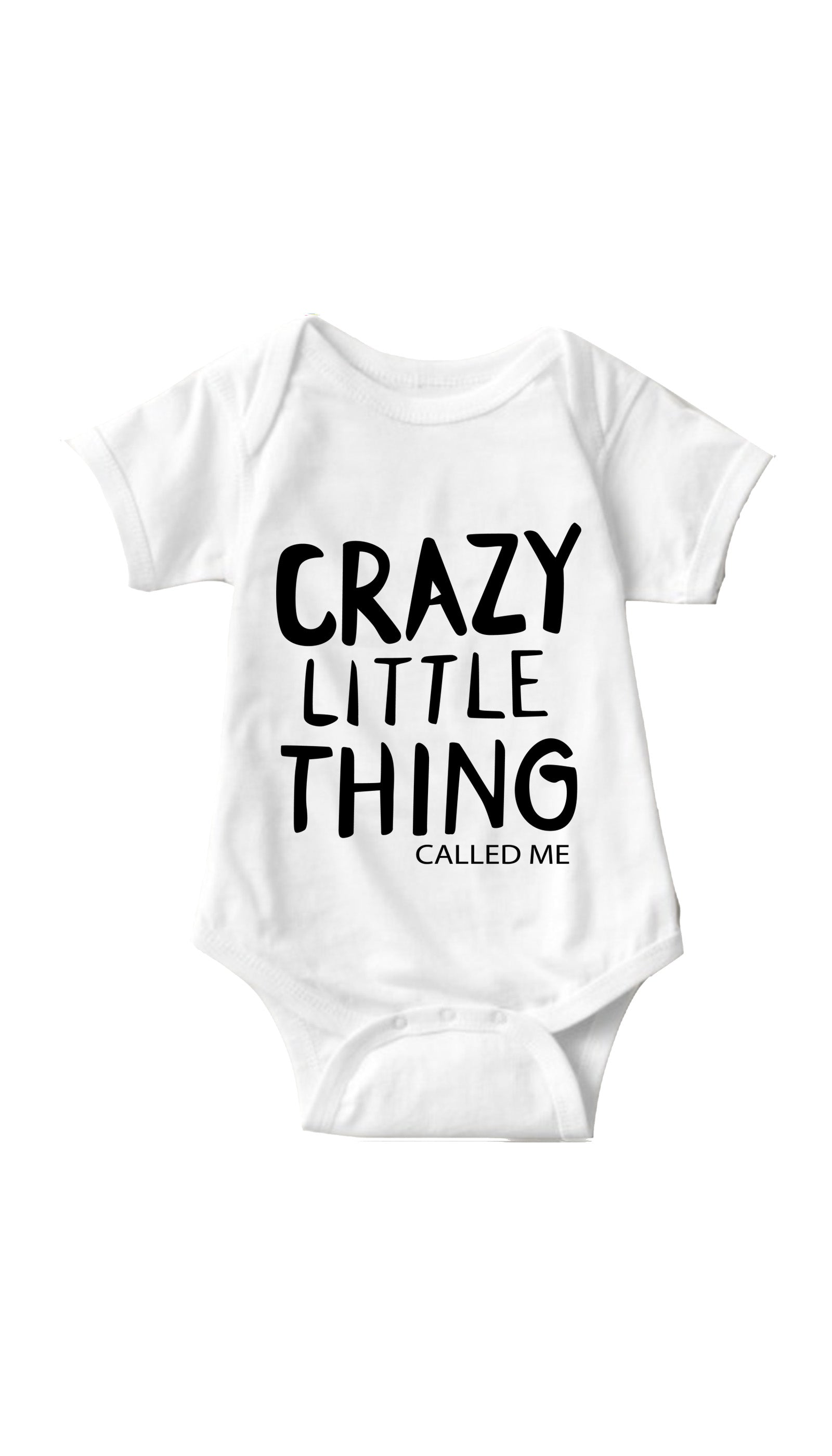 Crazy Little Thing Called Me White Infant Onesie | Sarcastic ME