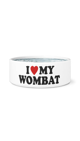 I Love My Wombat White Pet Bowl | Sarcastic Me