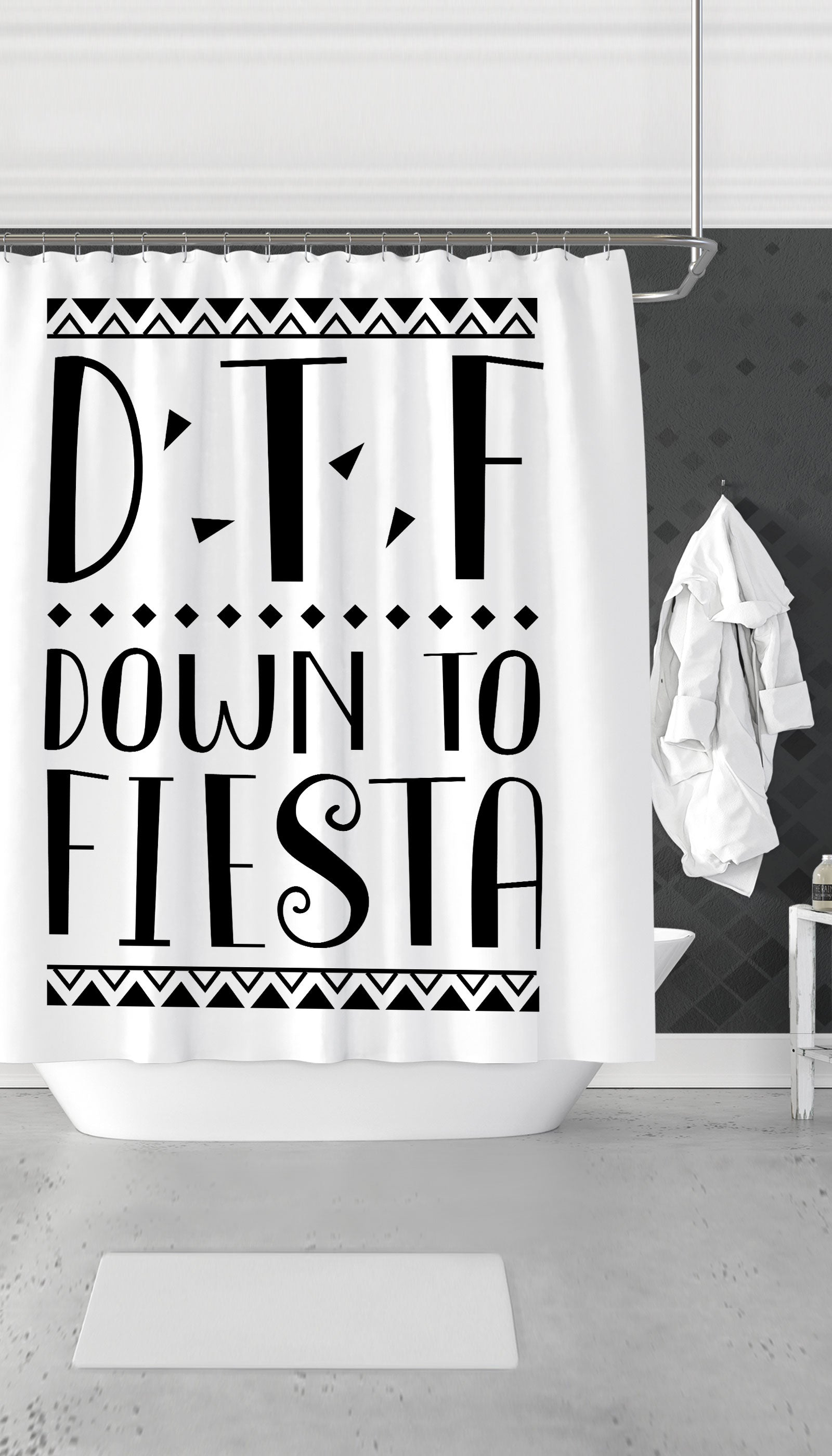 DTF Down To Fiesta Funny Dorm Shower Curtain Gift | Sarcastic ME