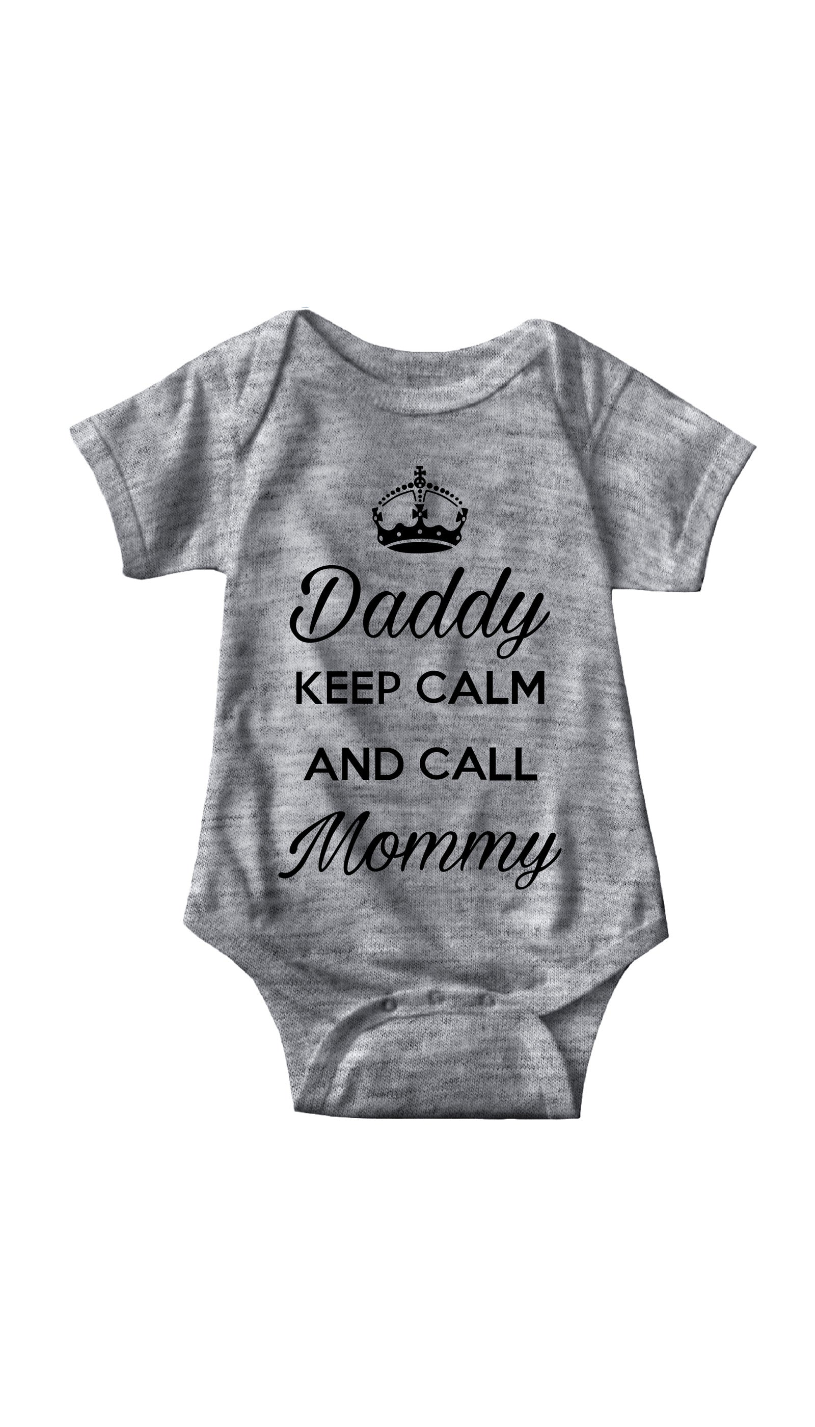 Daddy Keep Calm And Call Mommy Gray Infant Onesie | Sarcastic Me