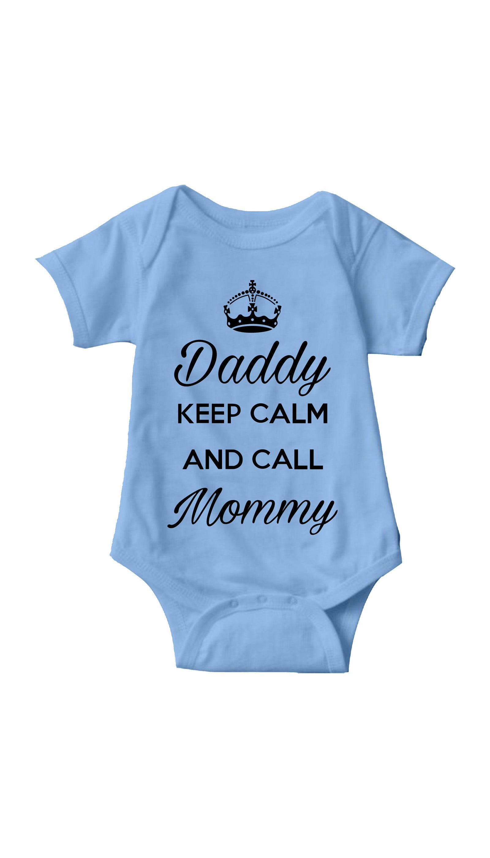 Daddy Keep Calm And Call Mommy Light Blue Infant Onesie | Sarcastic Me