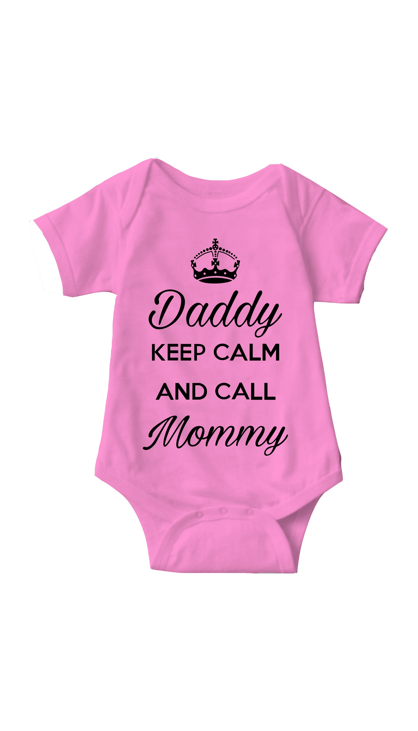 Daddy Keep Calm And Call Mommy Pink Infant Onesie | Sarcastic Me