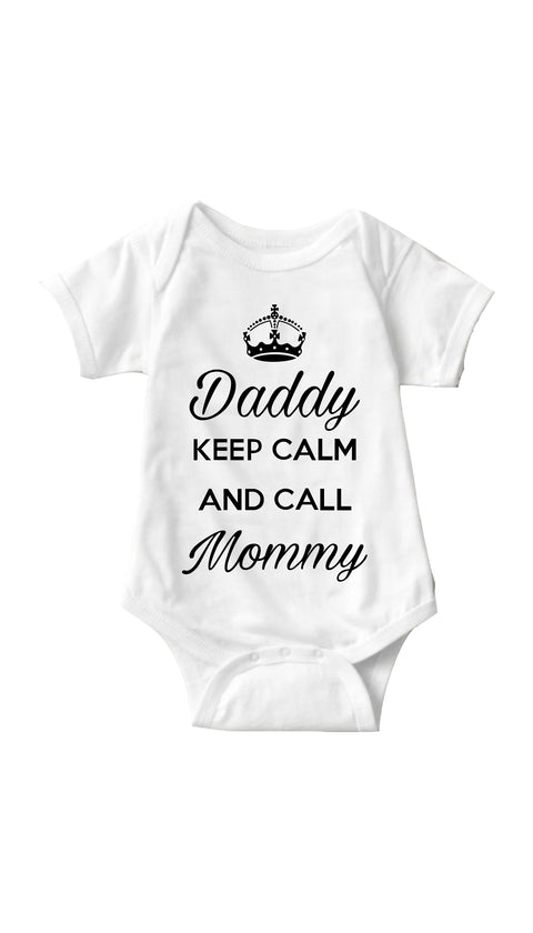 Daddy Keep Calm And Call Mommy White Infant Onesie | Sarcastic Me