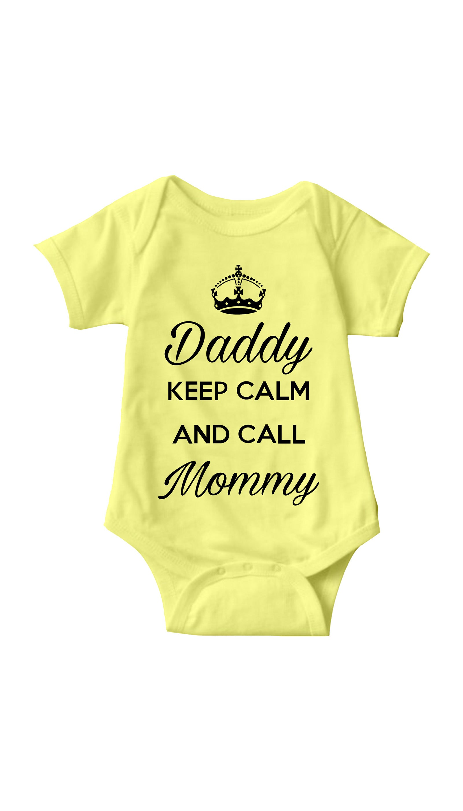 Daddy Keep Calm And Call Mommy Yellow Infant Onesie | Sarcastic Me