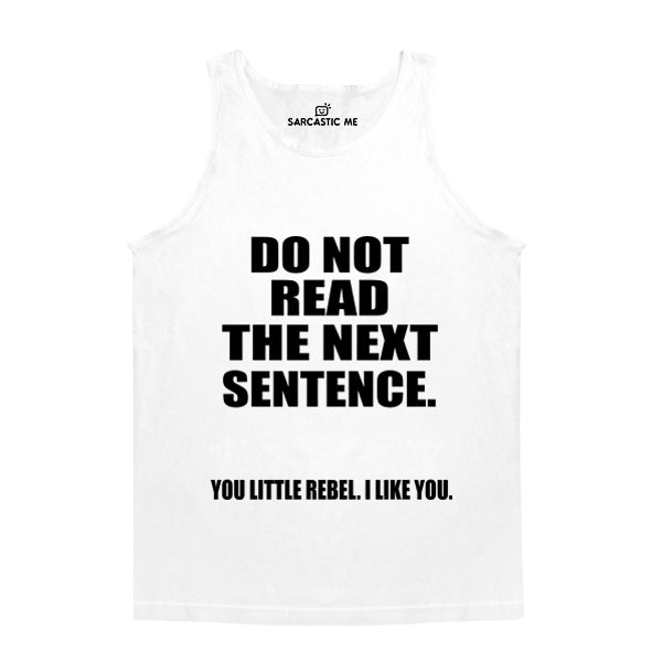 Do Not Read The Next Sentence White Unisex Tank Top | Sarcastic Me