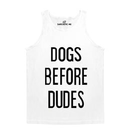 Dogs Before Dudes White Unisex Tank Top | Sarcastic Me