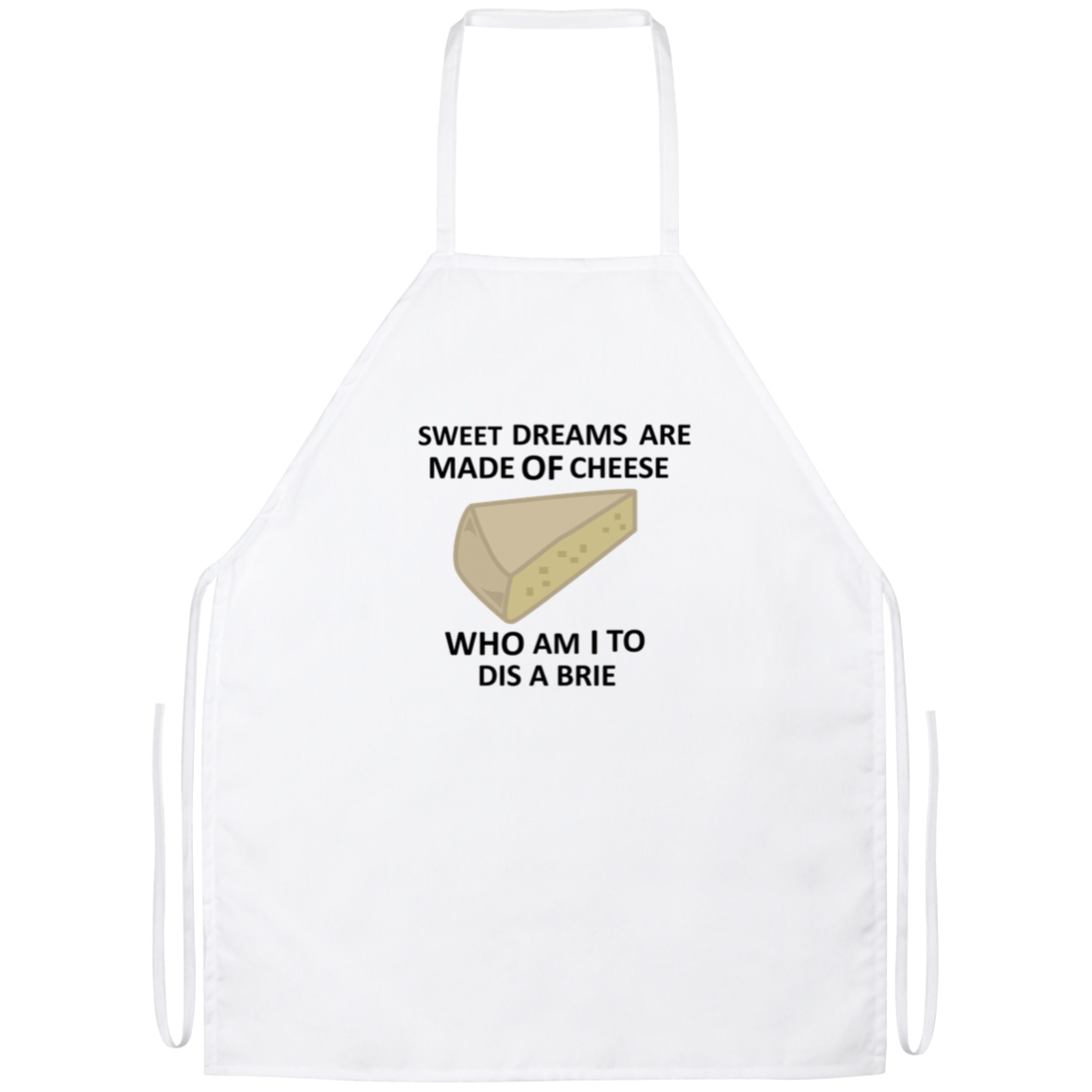 Sweet Dreams Are Made Of Cheese Funny Kitchen Apron | Sarcastic Me