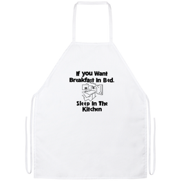If You Want Breakfast In Bed Funny Kitchen Apron | Sarcastic Me